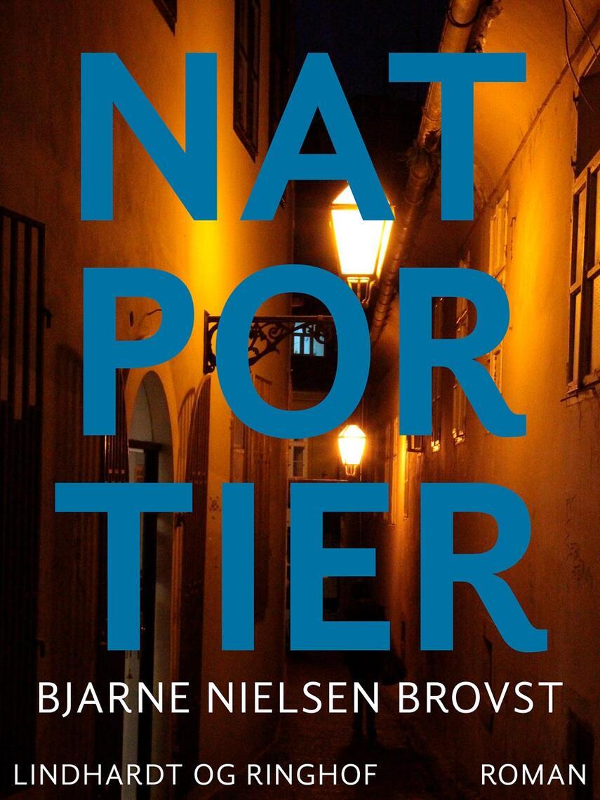 Bjarne Nielsen Brovst: Natportier : roman
