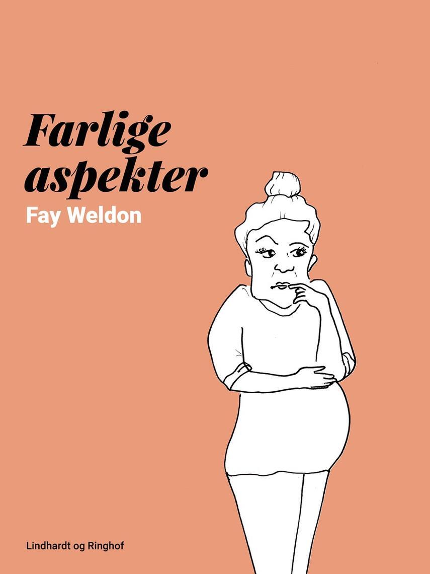 Fay Weldon: Farlige aspekter
