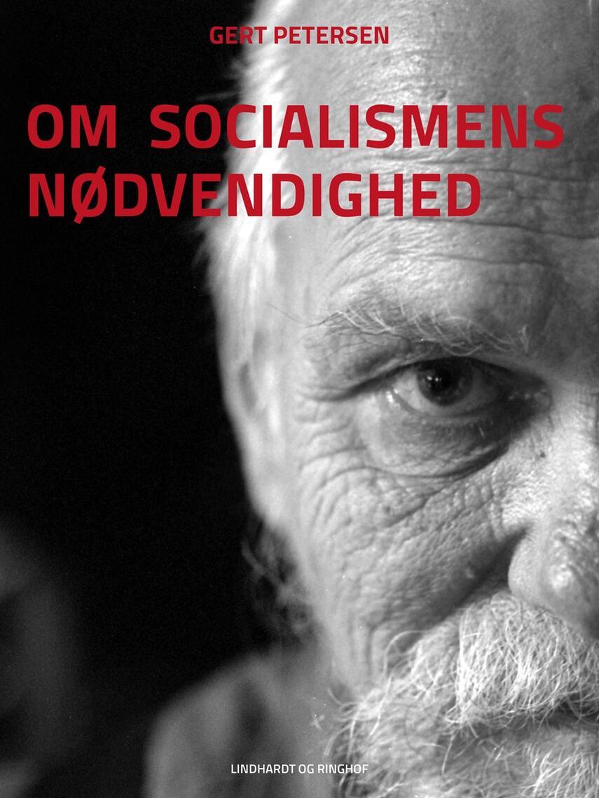 Gert Petersen (f. 1927): Om socialismens nødvendighed