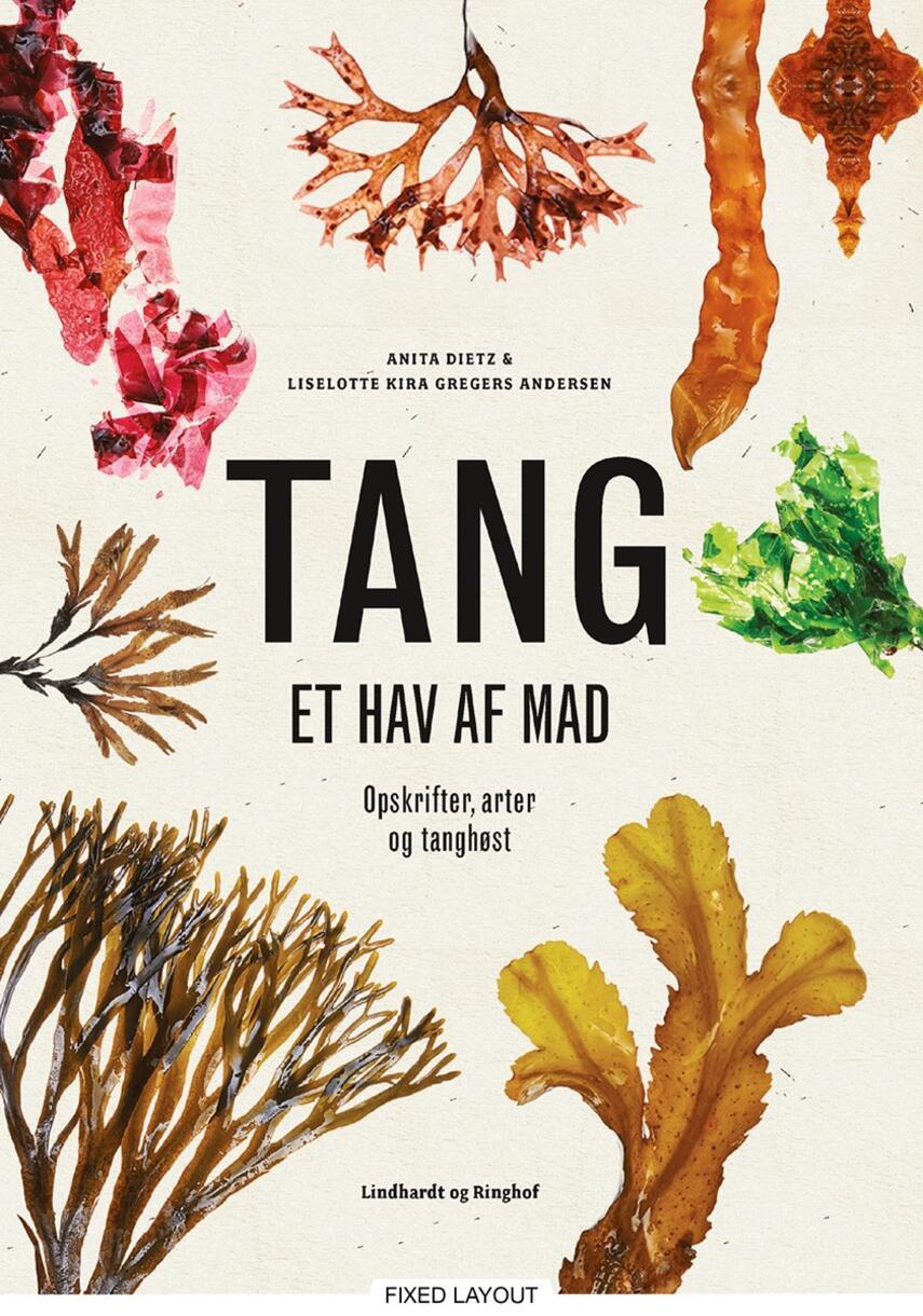 Anita Dietz, Liselotte Kira Gregers Andersen: Tang : et hav af mad : opskrifter, arter og tanghøst