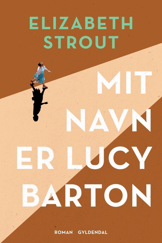Elizabeth Strout: Mit navn er Lucy Barton : roman