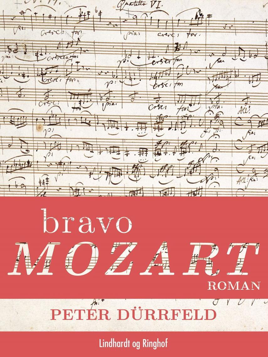 Peter Dürrfeld: Bravo Mozart : roman