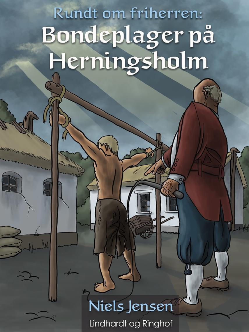 Niels Jensen (f. 1927): Rundt om friherren : bondeplager på Herningsholm