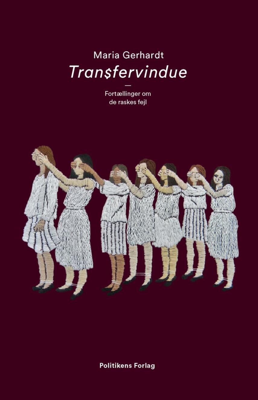 Maria Gerhardt (f. 1978): Transfervindue : fortællinger om de raskes fejl