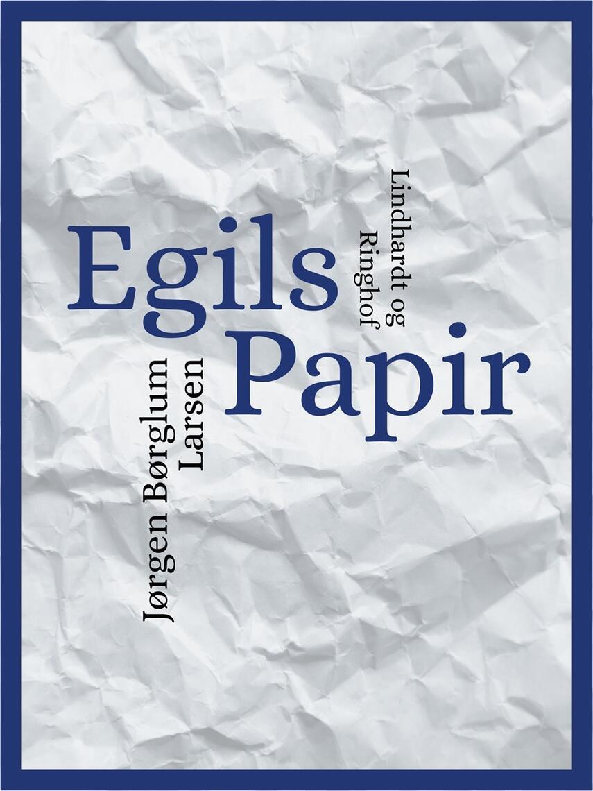 Jørgen Børglum Larsen: Egils papir