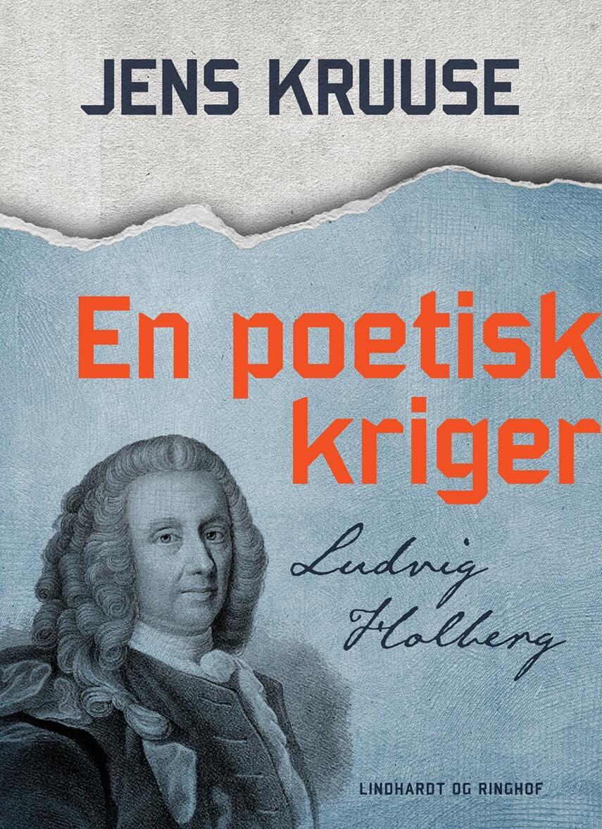 Jens Kruuse: En poetisk kriger - Ludvig Holberg