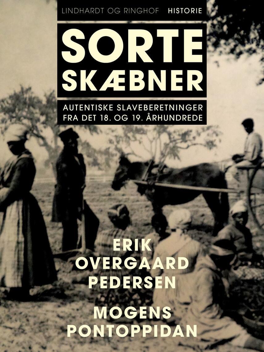 Mogens Pontoppidan, Erik Overgaard Pedersen: Sorte skæbner : autentiske slaveberetninger fra det 18. og 19. århundrede