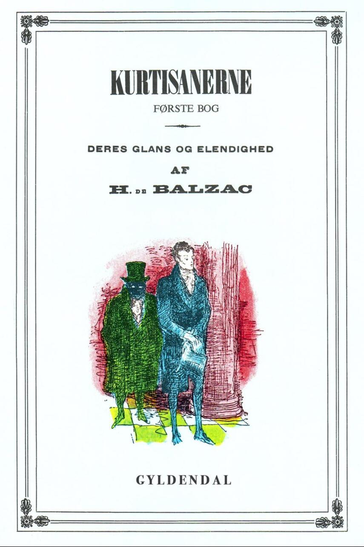 Honoré de Balzac: Kurtisanerne : deres glans og elendighed. 1. bog