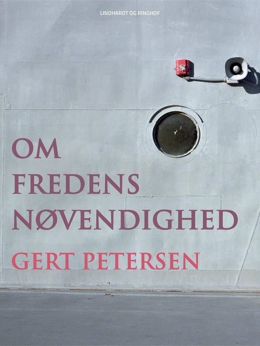 Gert Petersen (f. 1927): Om fredens nødvendighed