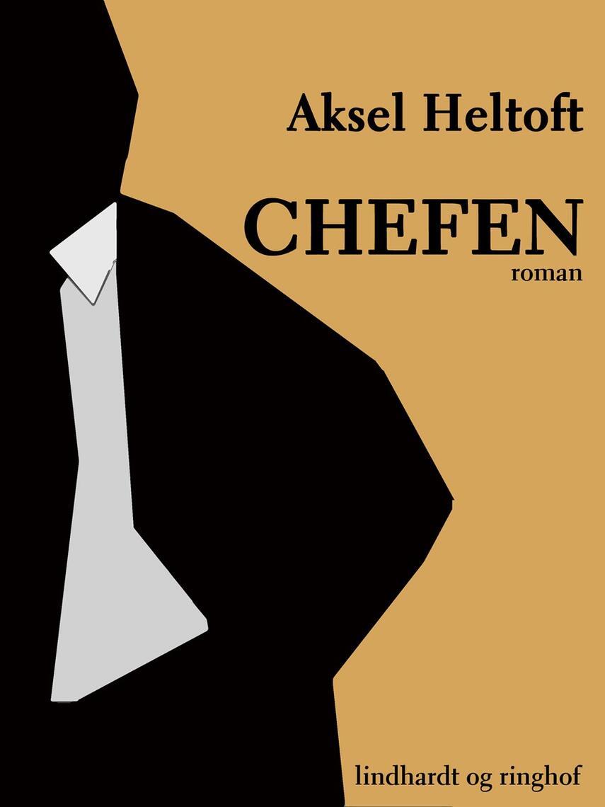 Aksel Heltoft: Chefen