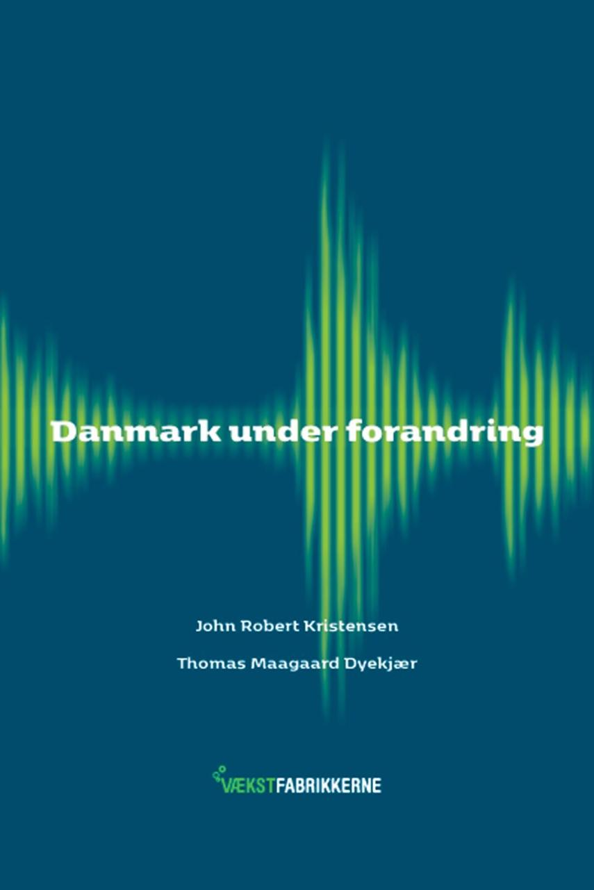 John Robert Kristensen, Thomas Maagaard Dyekjær: Danmark under forandring