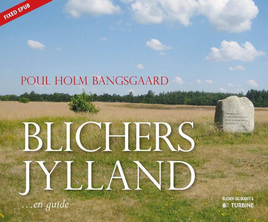 Poul Holm Bangsgaard: Blichers Jylland : en guide