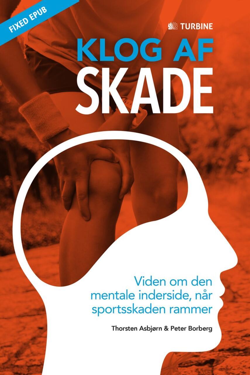 Peter Borberg, Thorsten Asbjørn: Klog af skade : viden om den mentale inderside, når sportsskaden rammer