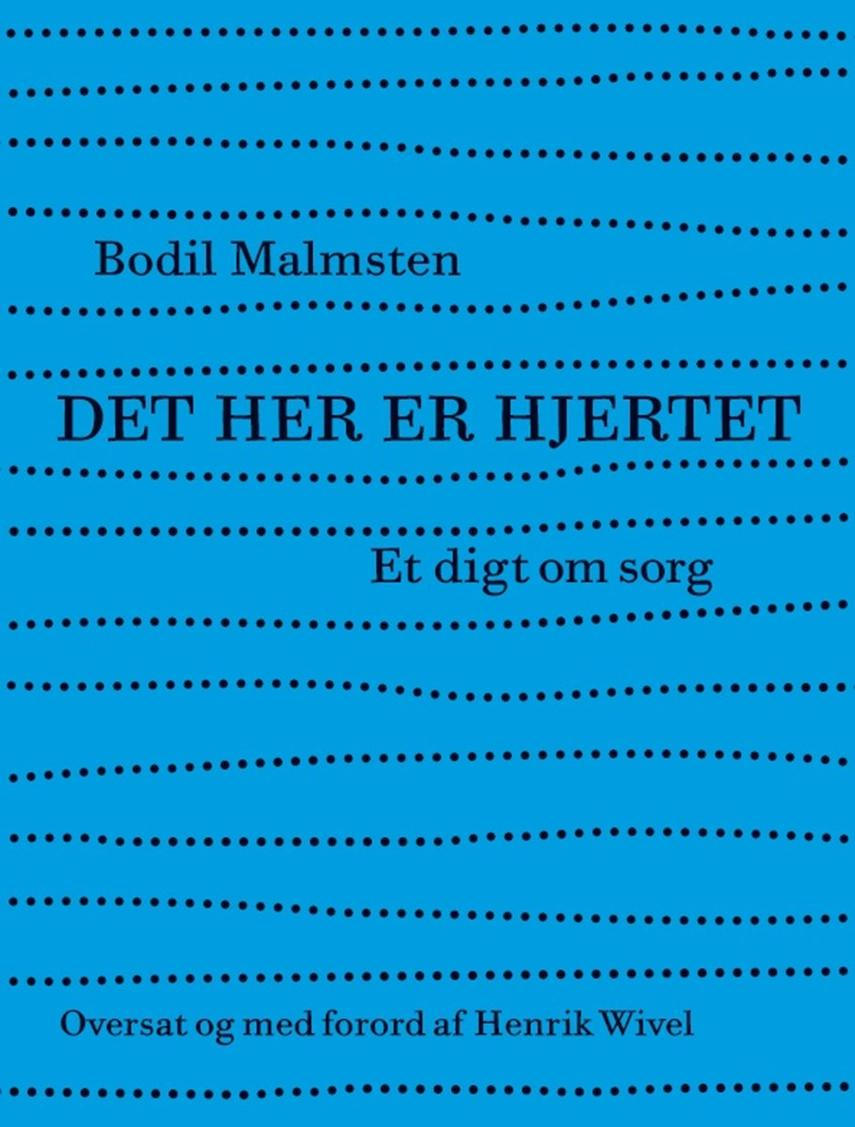 Bodil Malmsten: Det her er hjertet : et digt om sorg