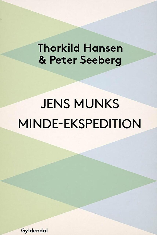 Thorkild Hansen, Peter Seeberg: Jens Munks Minde-Ekspedition