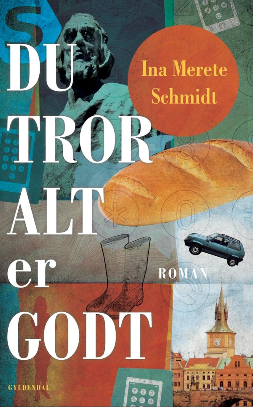 Ina Merete Schmidt: Du tror alt er godt : roman