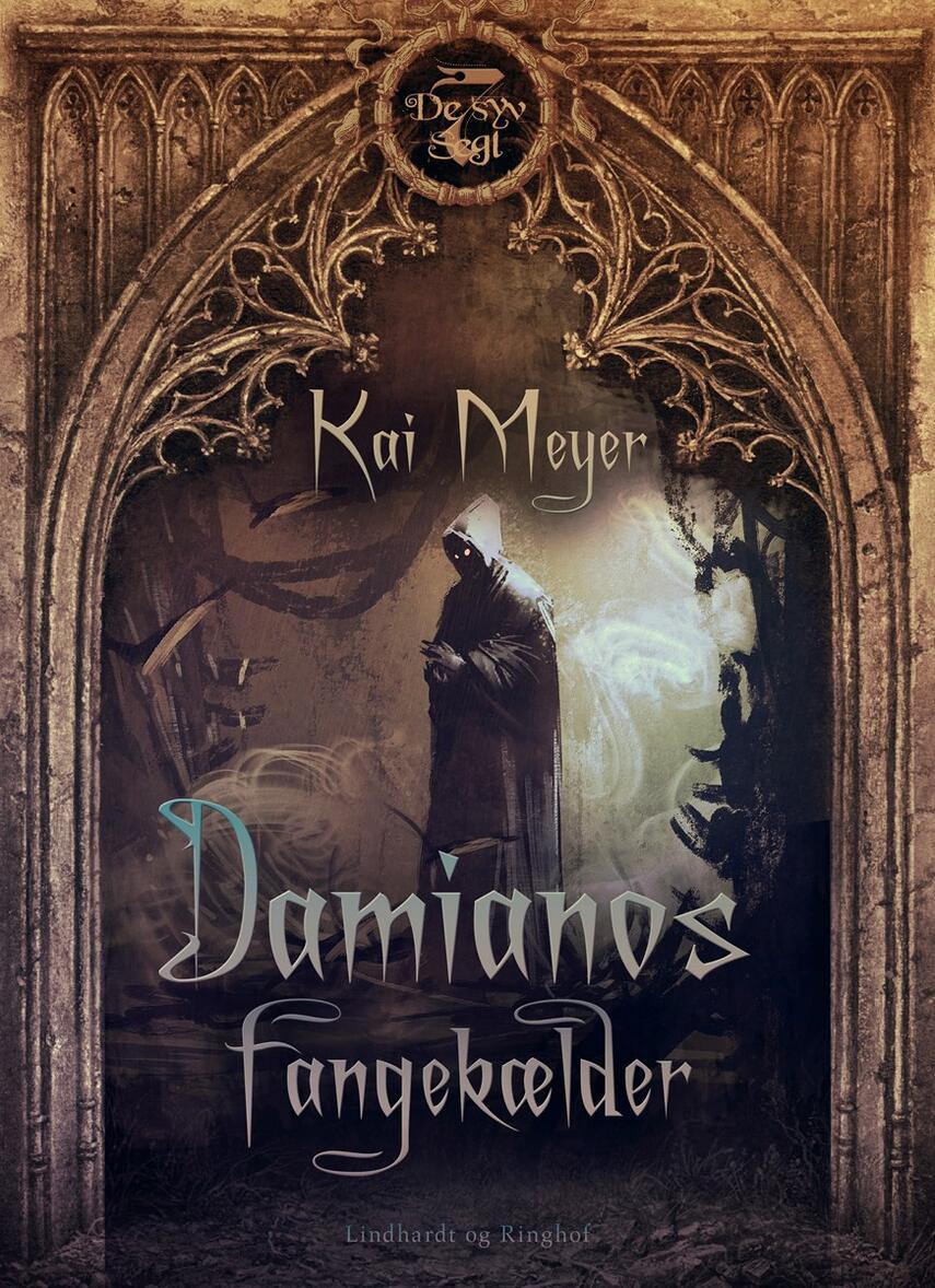 Kai Meyer: Damianos fangekældre