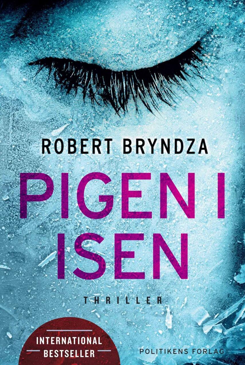 Robert Bryndza: Pigen i isen : thriller