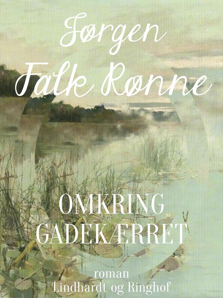 Jørgen Falk Rønne: Omkring gadekæret : roman