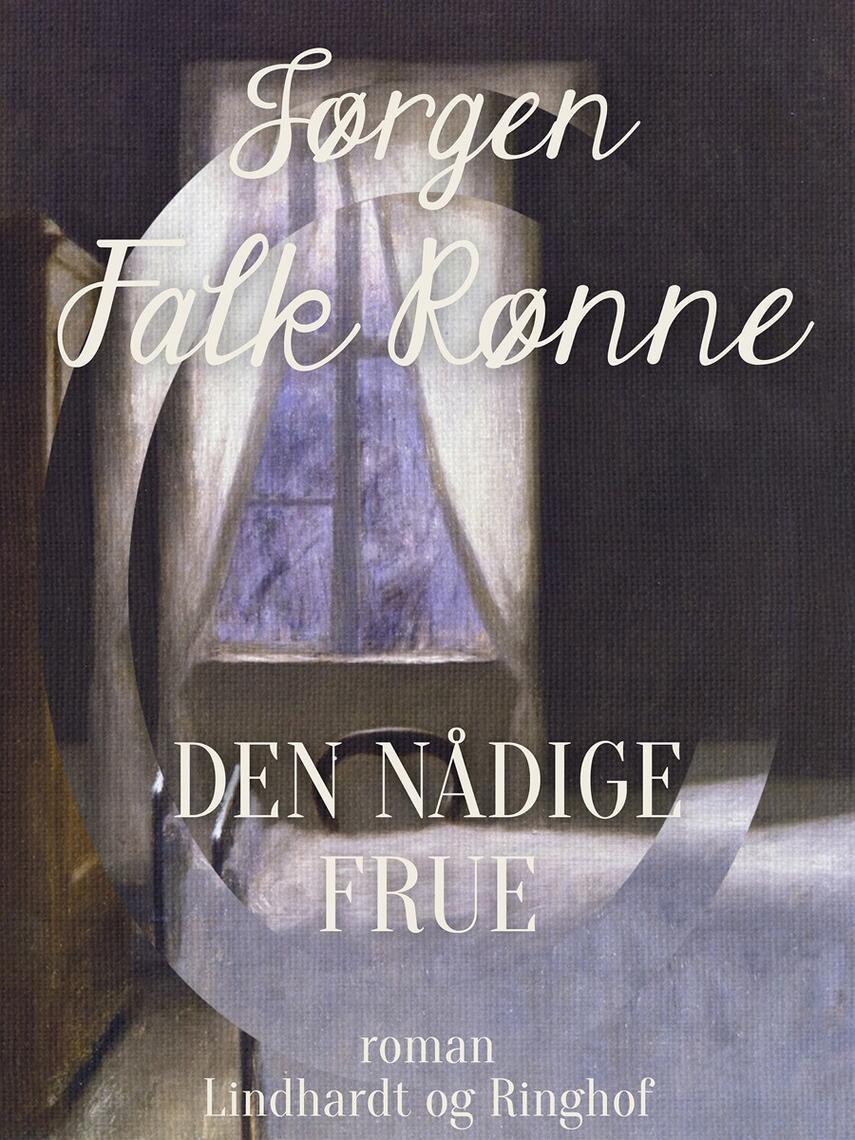 Jørgen Falk Rønne: Den nådige frue : roman
