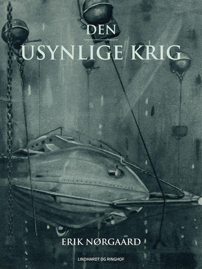 Erik Nørgaard (f. 1929): Den usynlige krig : historien om Ernst Wollwebers sabotageorganisation