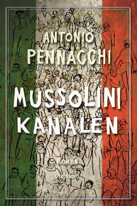 Antonio Pennacchi: Mussolini-kanalen : roman : Bind 1