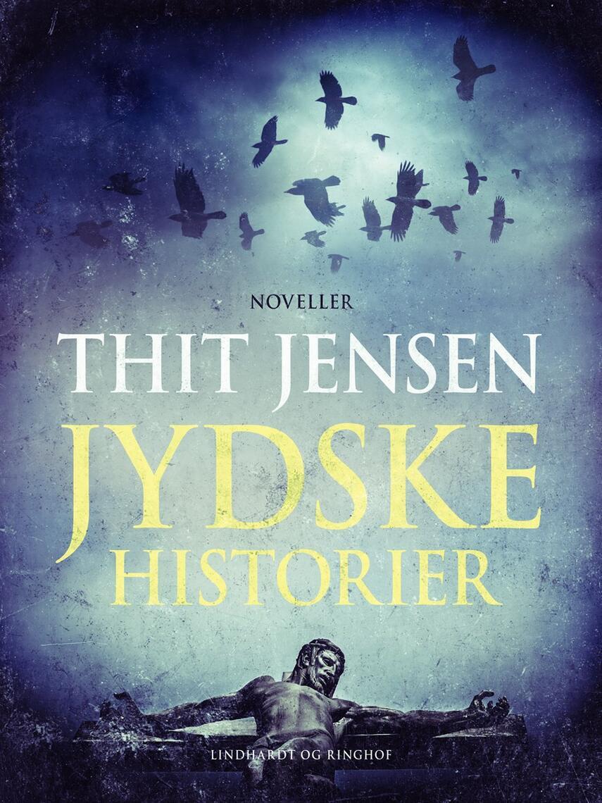 Thit Jensen (f. 1876): Jydske historier : noveller