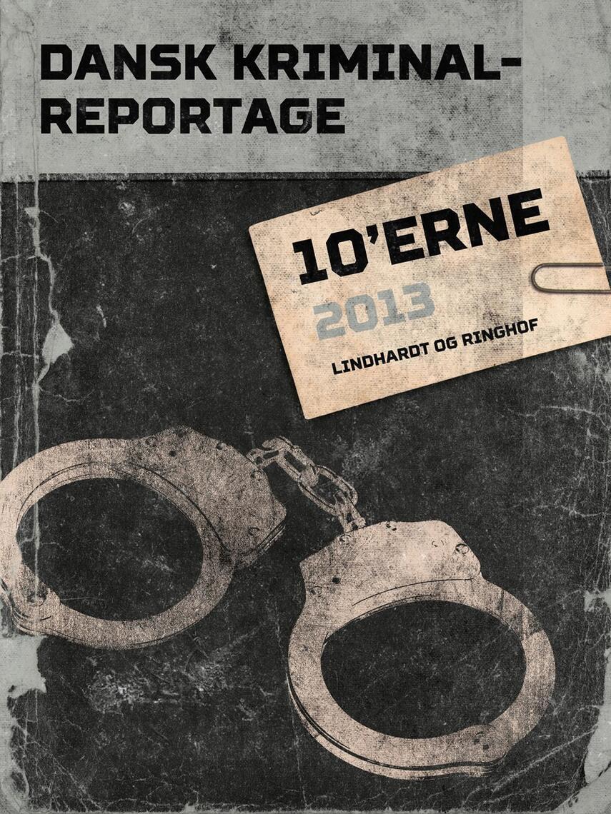 : Dansk kriminalreportage. Årgang 2012