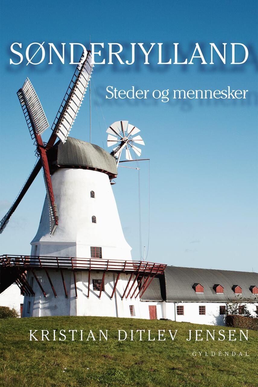 Kristian Ditlev Jensen (f. 1971): Sønderjylland : steder og mennesker
