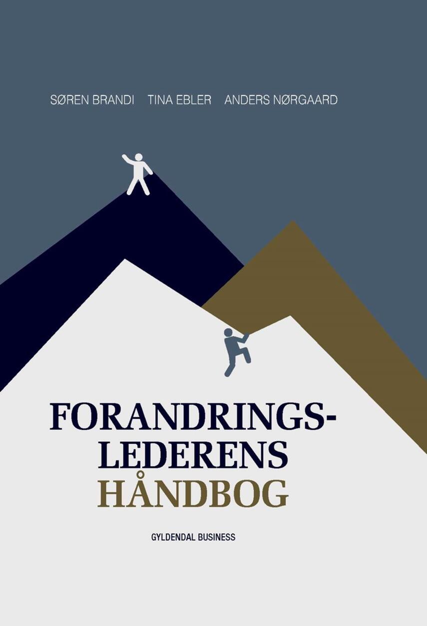 Søren Brandi, Tina Ebler, Anders Nørgaard (f. 1970-09-13): Forandringslederens håndbog