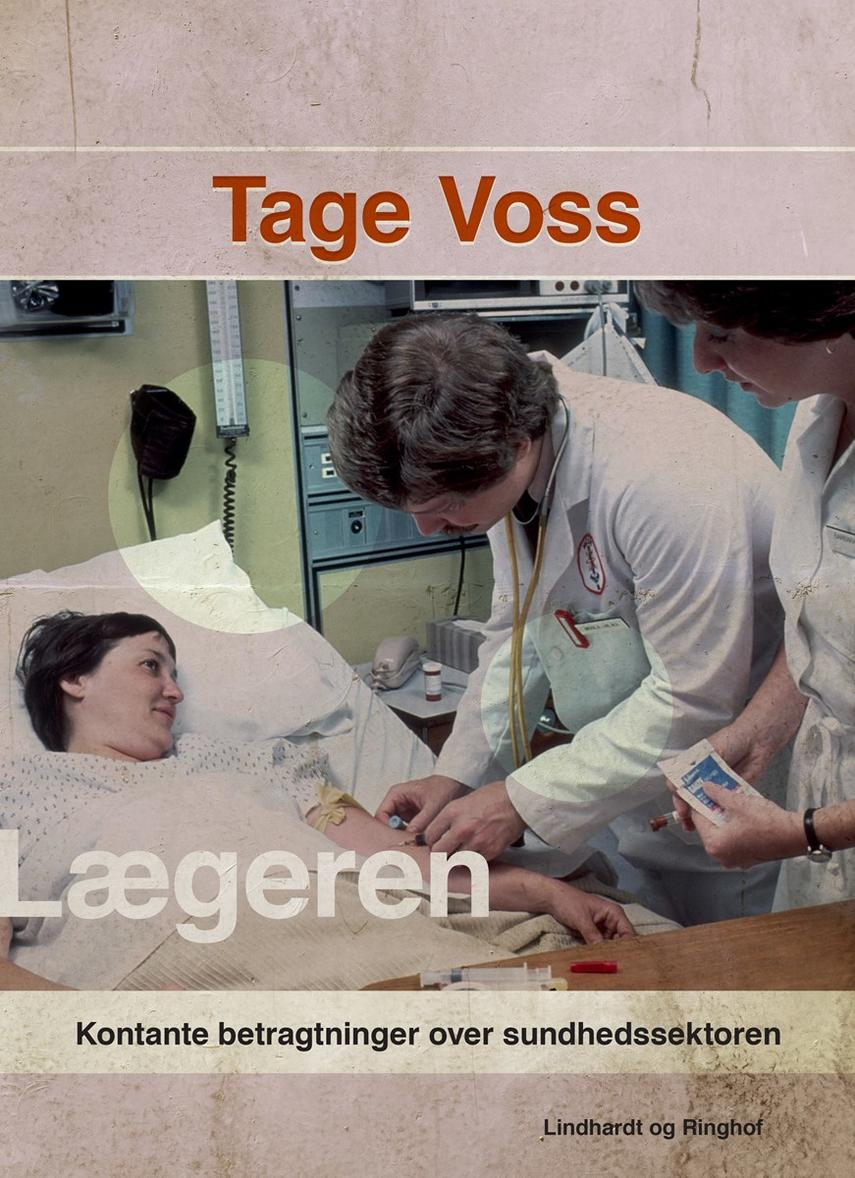 Tage Voss: Lægeren : kontante betragtninger over sundhedssektoren