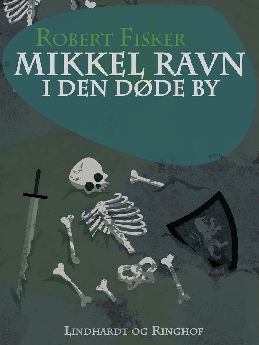 Robert Fisker: Mikkel Ravn i den døde by
