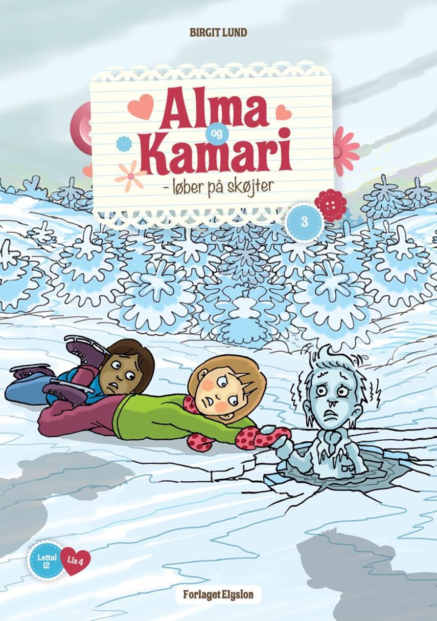 Birgit Lund (f. 1948): Alma og Kamari - løber på skøjter