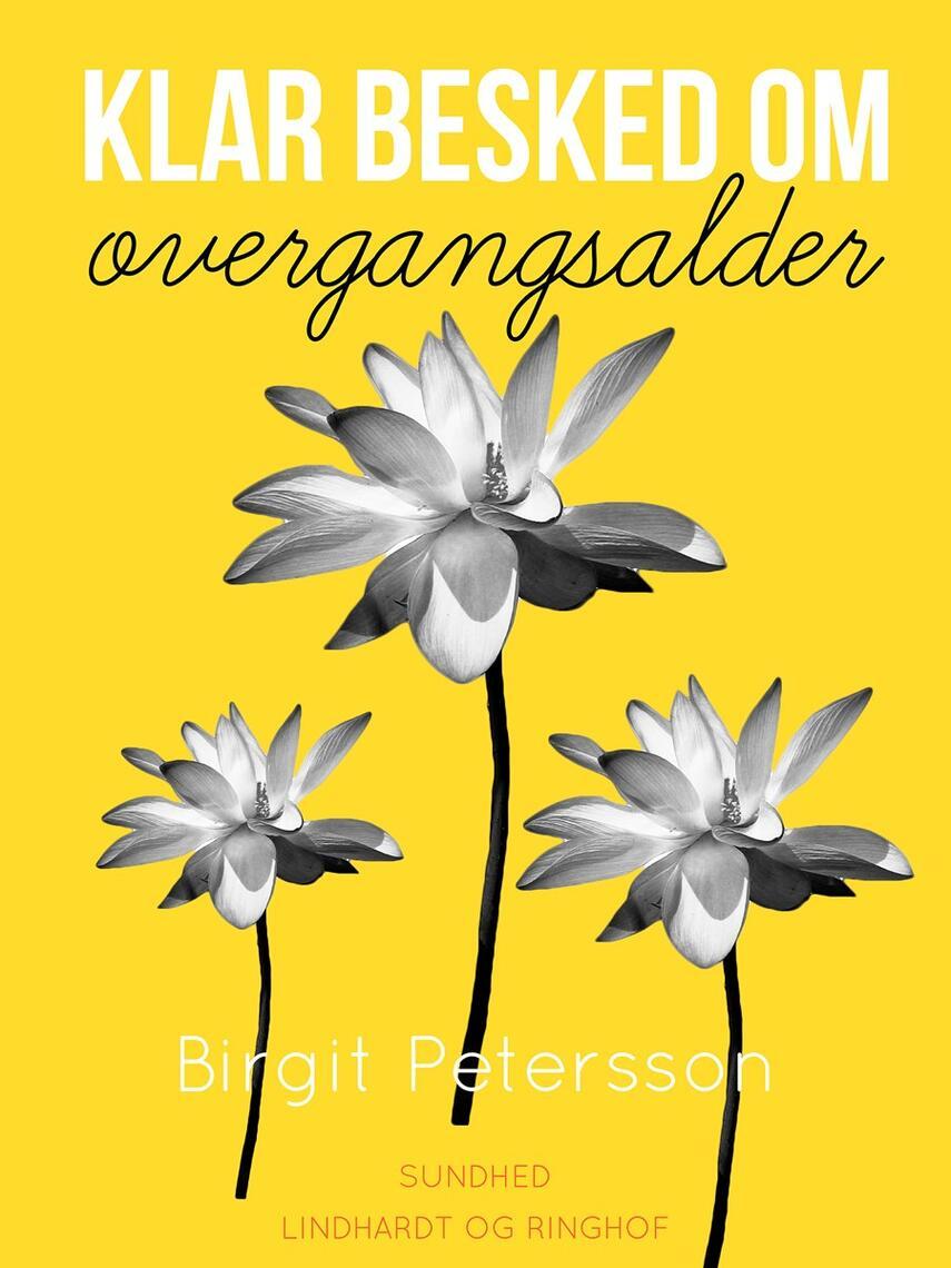 Birgit Petersson: Klar besked om overgangsalder