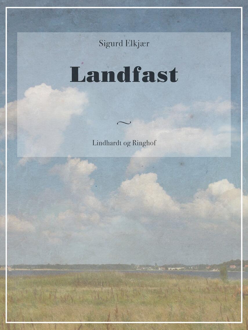Sigurd Elkjær: Landfast