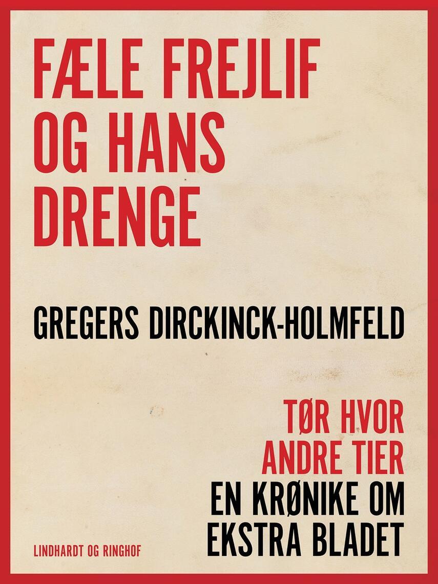 Gregers Dirckinck-Holmfeld: Fæle Frejlif og hans drenge