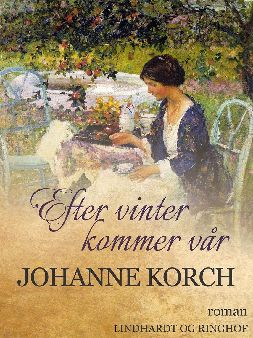 Johanne Korch: Efter vinter kommer vår : roman