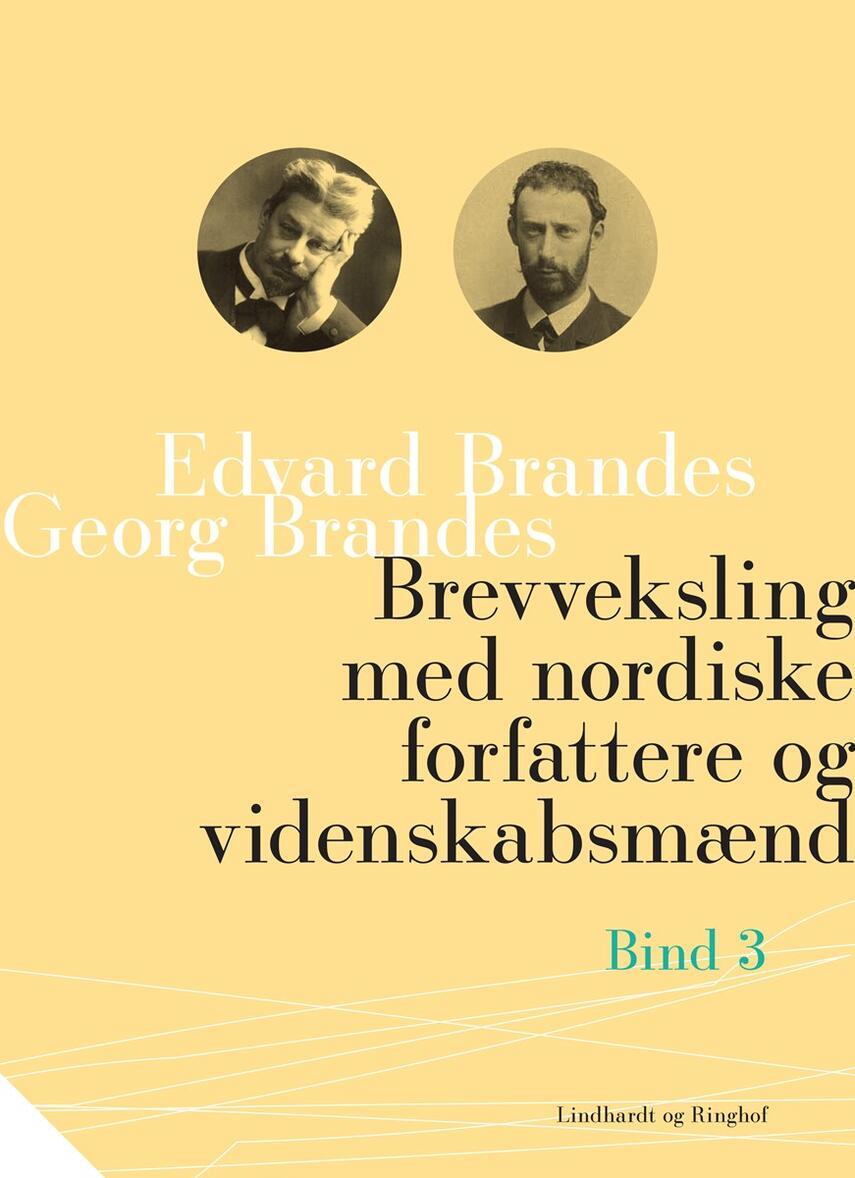Georg Brandes, Edvard Brandes: Brevveksling med nordiske forfattere og videnskabsmænd. Bind 3