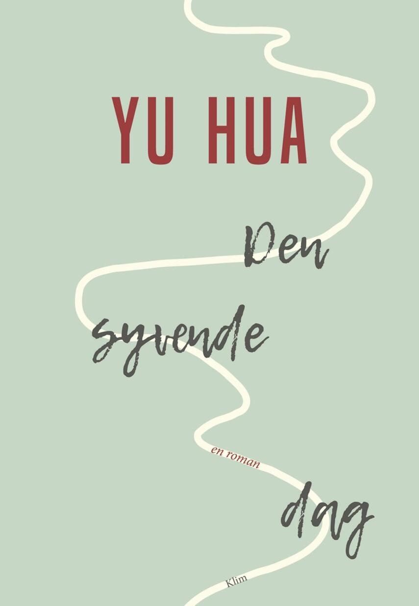 Hua Yu (f. 1960): Den syvende dag : en roman