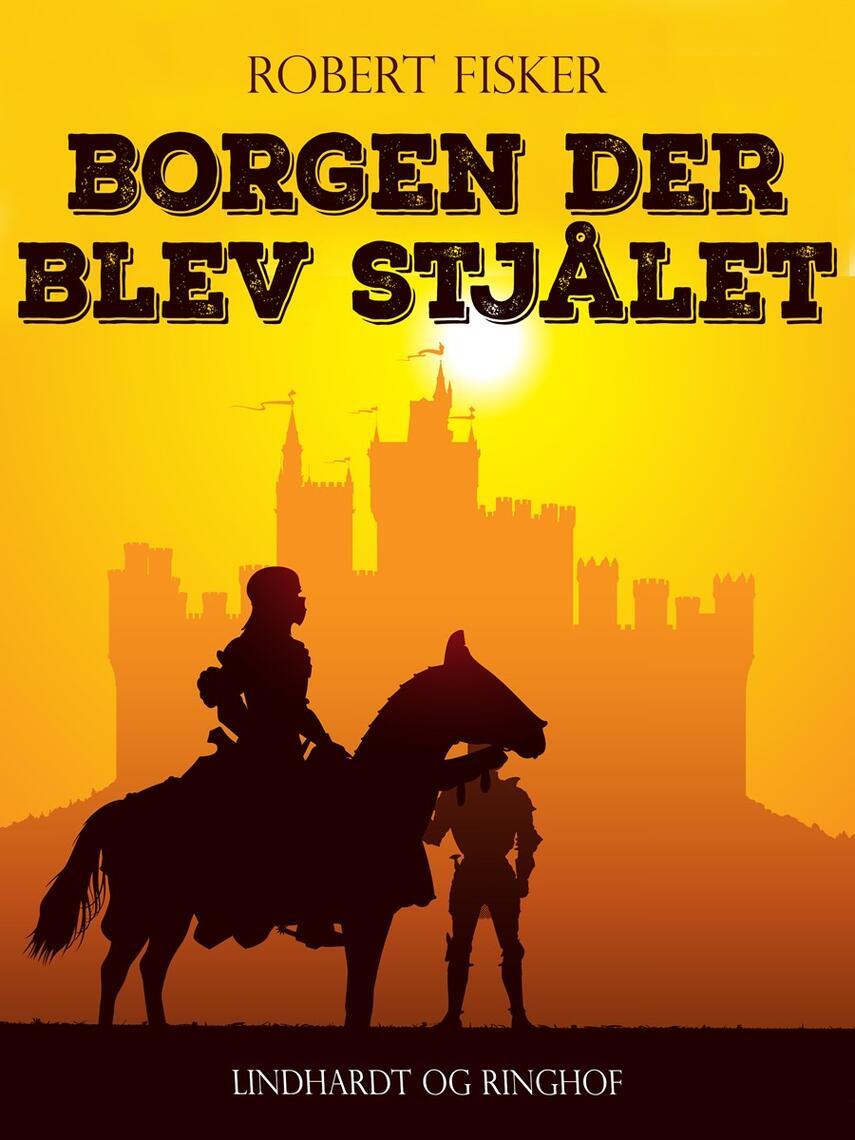 Robert Fisker: Borgen der blev stjålet
