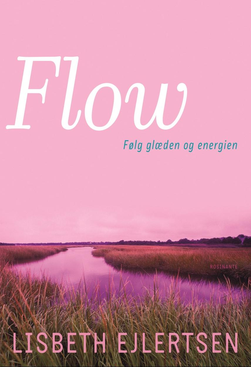 Lisbeth Ejlertsen: Flow : følg glæden og energien