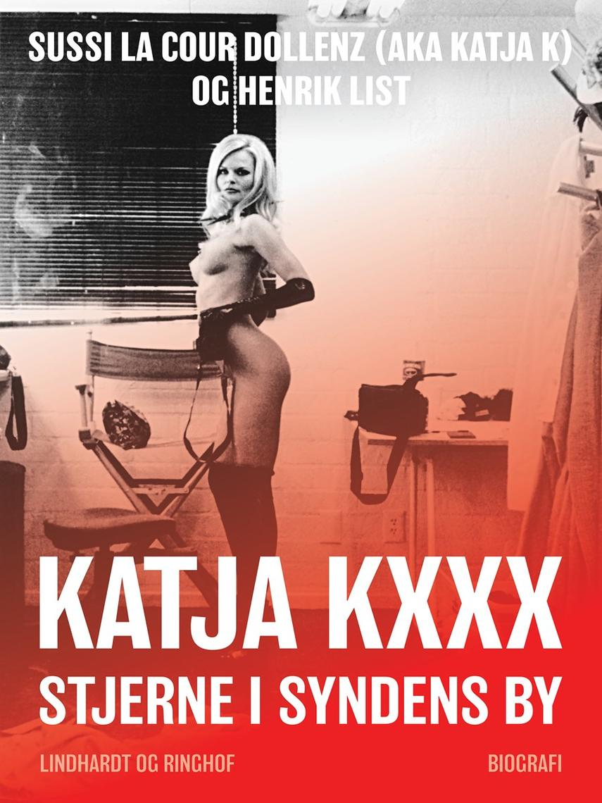 Katja KXXX: Katja Kxxx - Stjerne i syndens by