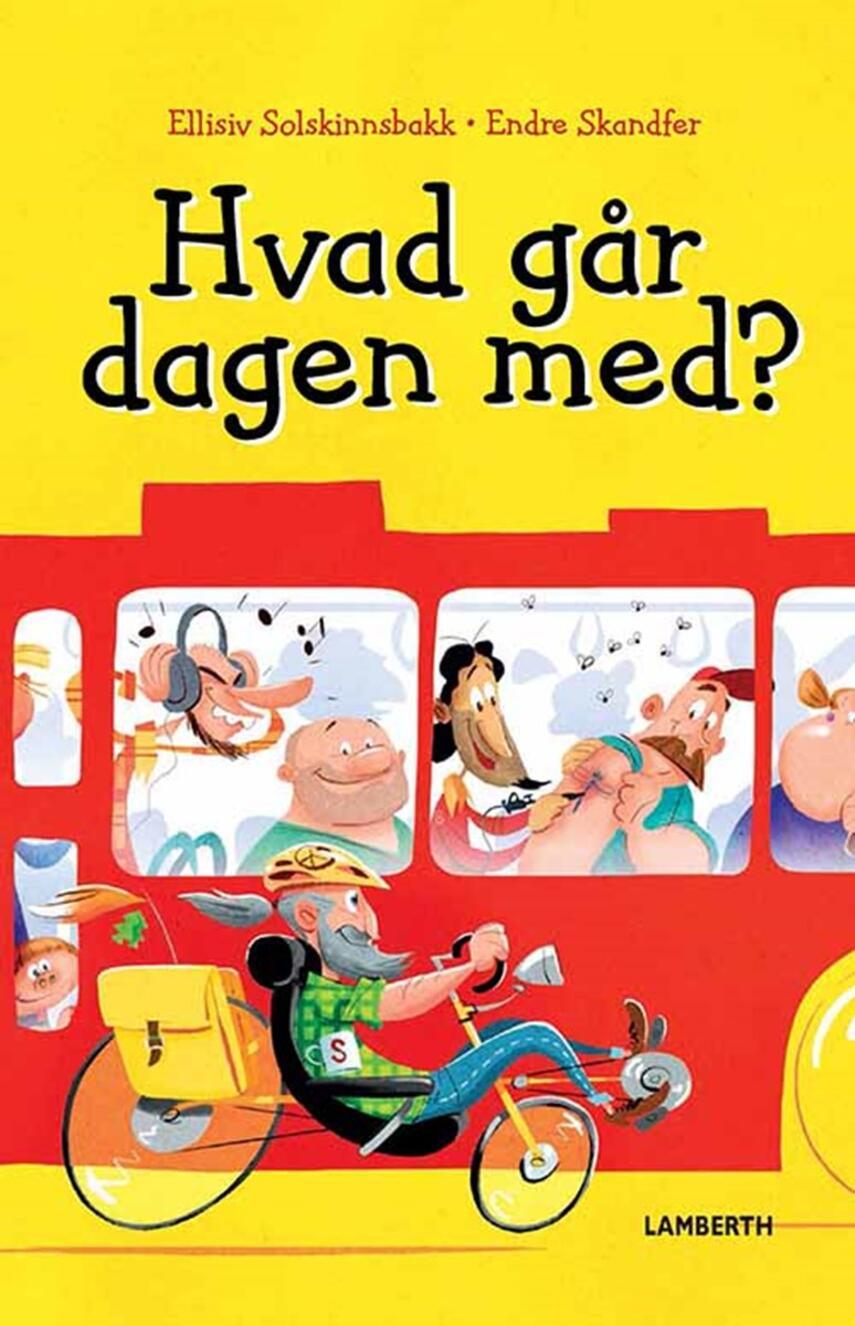 Ellisiv Solskinnsbakk, Endre Skandfer: Hvad går dagen med?