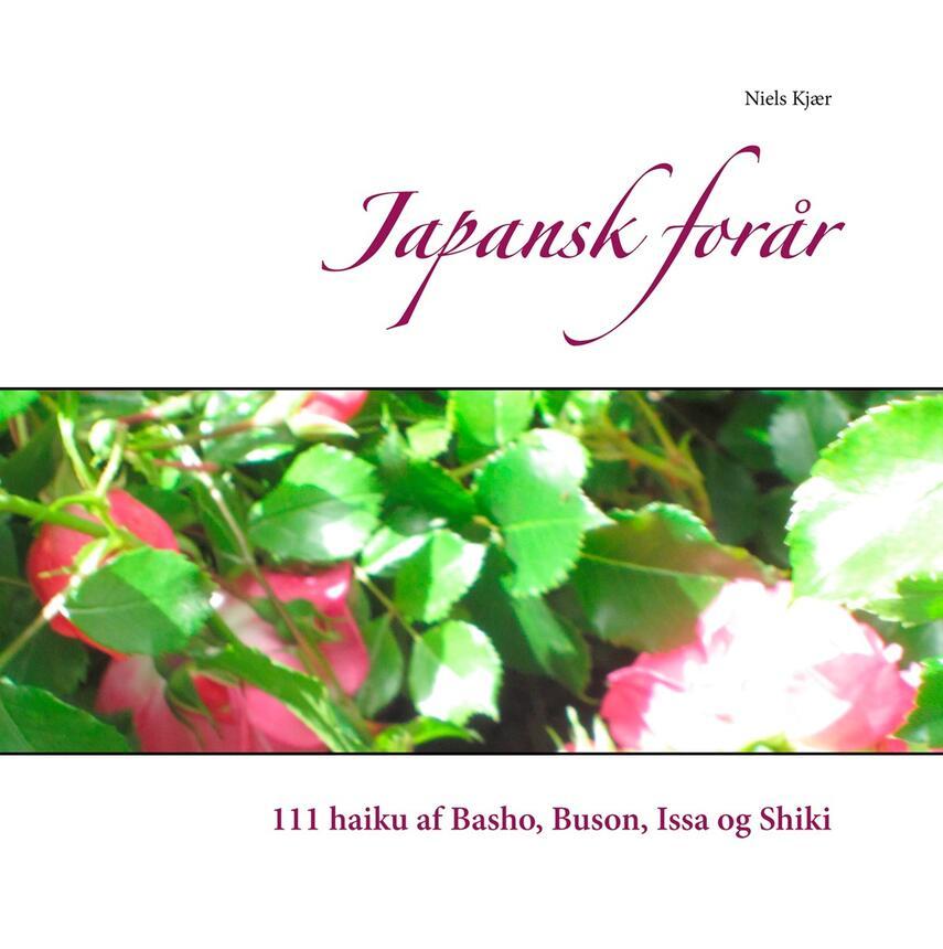 : Japansk forår : 111 haiku af Basho, Buson, Issa og Shiki