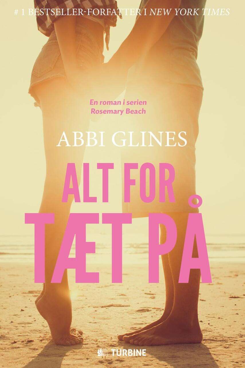 Abbi Glines (f. 1977): Alt for tæt på