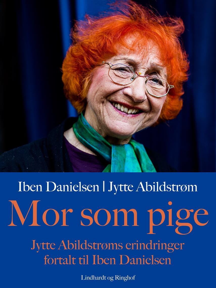Jytte Abildstrøm, Iben Danielsen: Mor som pige