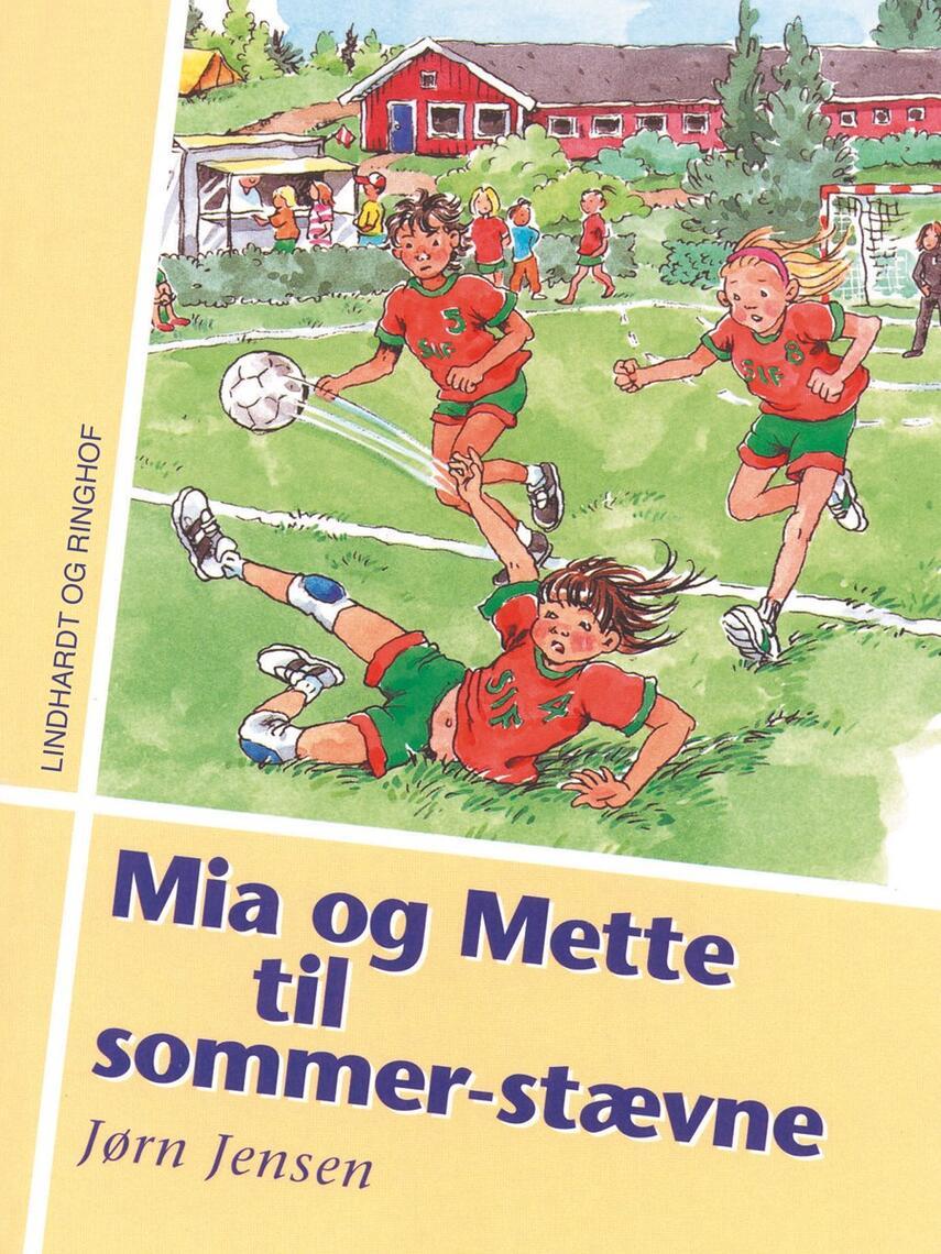 Jørn Jensen (f. 1946): Mia og Mette til sommerstævne