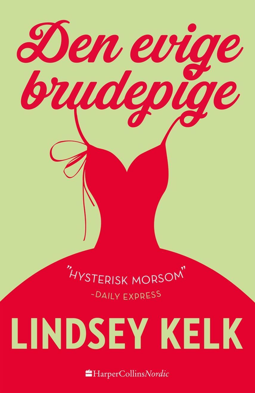Lindsey Kelk: Den evige brudepige