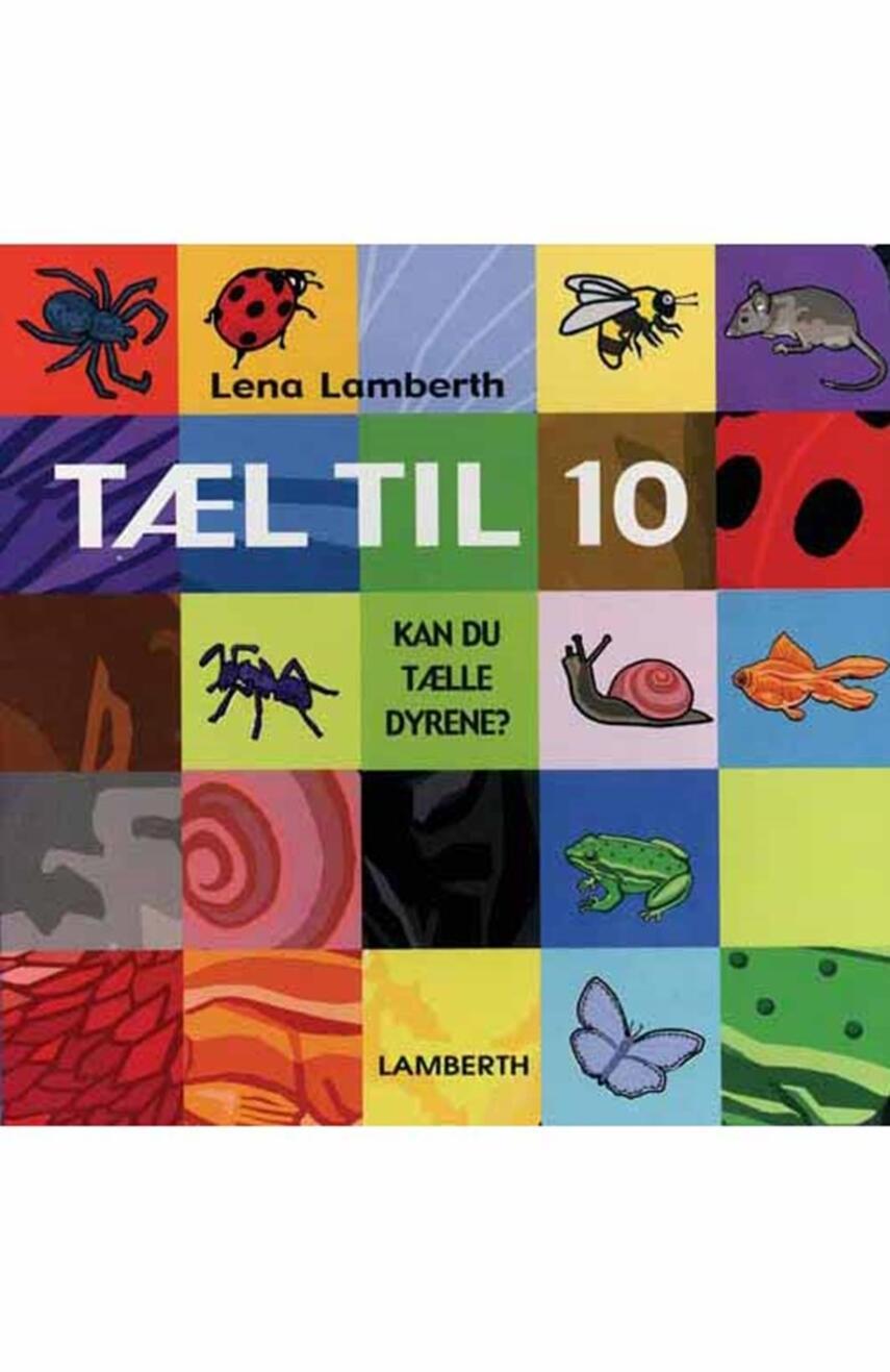 Lena Lamberth: Tæl til 10 : kan du tælle dyrene?