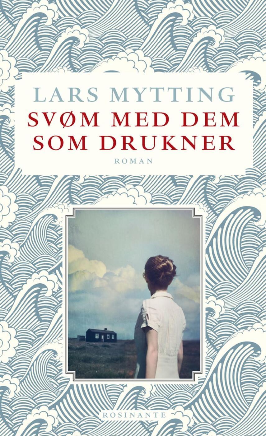 Lars Mytting: Svøm med dem som drukner : roman
